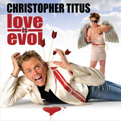 Love Is Evol de Christopher Titus
