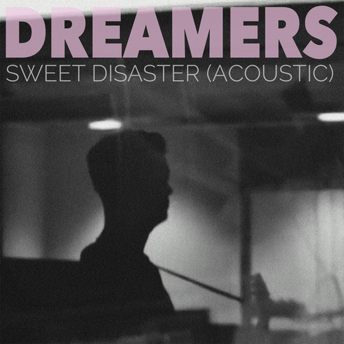 Sweet Disaster (Acoustic) by DREAMERS