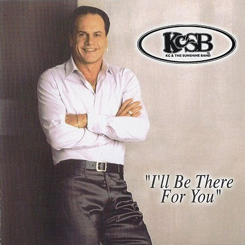 I'll Be There for You van KC & the Sunshine Band