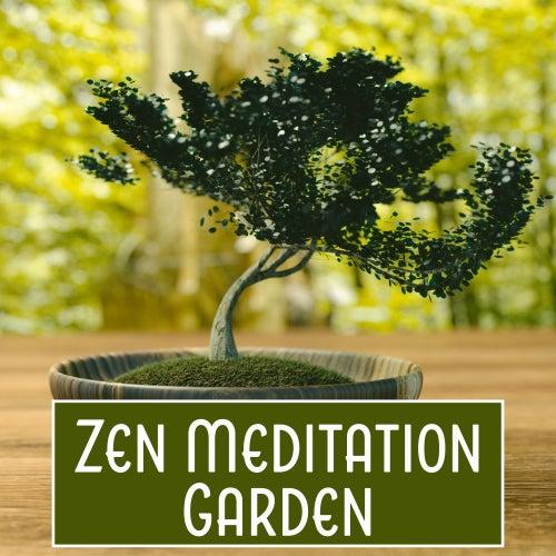 Zen Meditation Garden – Meditation Sounds to Relax, Inner Silence, Harmony Music, Buddha Lounge, Zen Sounds by Deep Sleep Meditation