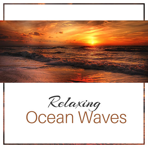 Relaxing Ocean Waves – Calm Sea Sounds, Water Relaxation, Music for Peaceful Spirit, Mind Rest by Sounds Of Nature