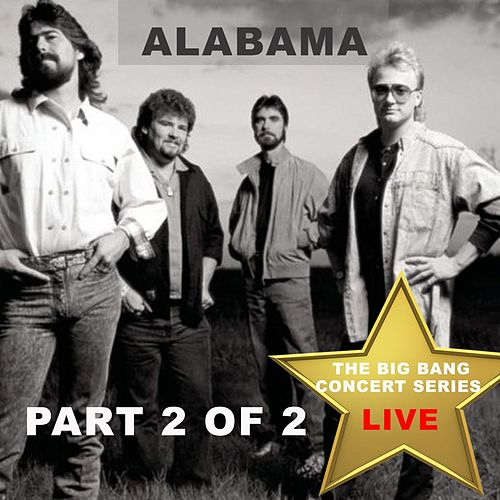 Big Bang Concert Series: Alabama, Pt. 2 (Live) de Alabama