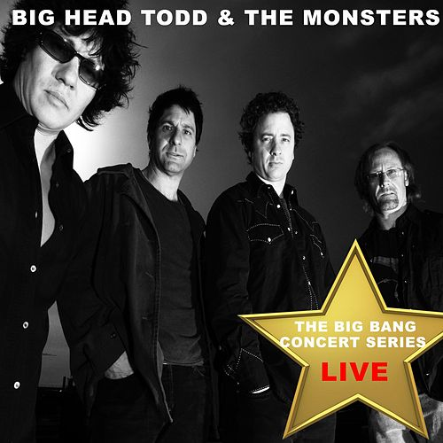 Big Bang Concert Series: Big Head Todd and the Monsters (Live) de Big Head Todd And The Monsters