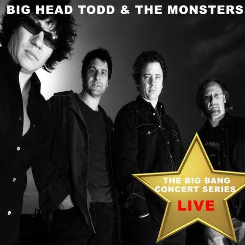 Big Bang Concert Series: Big Head Todd and the Monsters (Live) by Big Head Todd And The Monsters