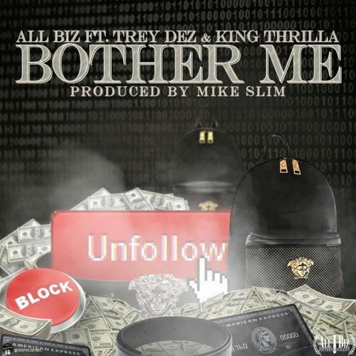 Bother Me (feat. Trey Dez & King Thrilla) de All Biz