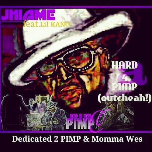 Hard 4 a Pimp (Outcheah) by Jhiame