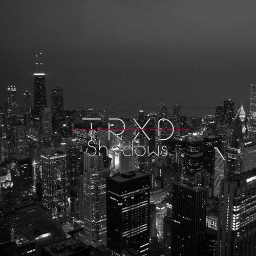 Shadows by Trxd