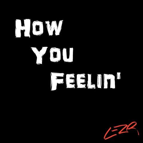 How You Feelin' von Ezr