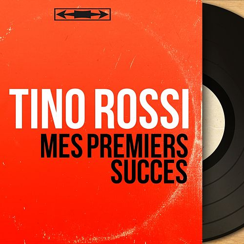 Mes premiers succès (Mono version) by Tino Rossi