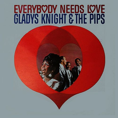Everybody Needs Love by Gladys Knight