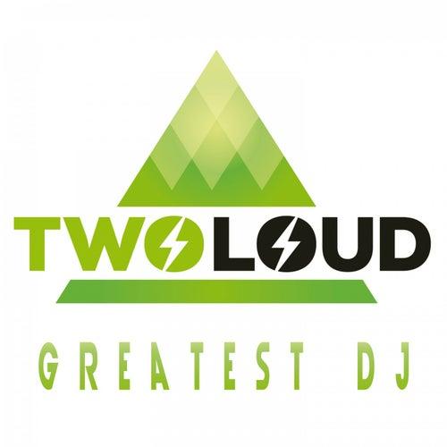 Greatest DJ by Twoloud