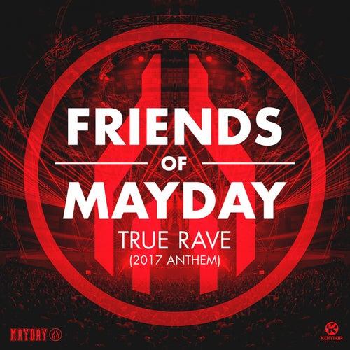 True Rave (2017 Anthem) von Friends Of Mayday