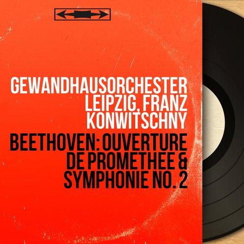 Beethoven: Ouverture de Prométhée & Symphonie No. 2 (Mono Version) von Gewandhausorchester Leipzig