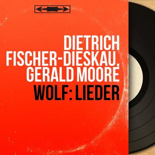 Wolf: Lieder (Mono Version) von Dietrich Fischer-Dieskau