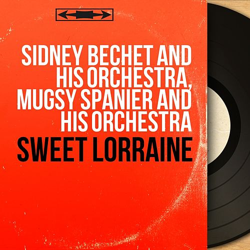 Sweet Lorraine (Mono Version) by Sidney Bechet