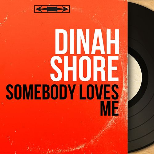 Somebody Loves Me (Mono Version) von Dinah Shore