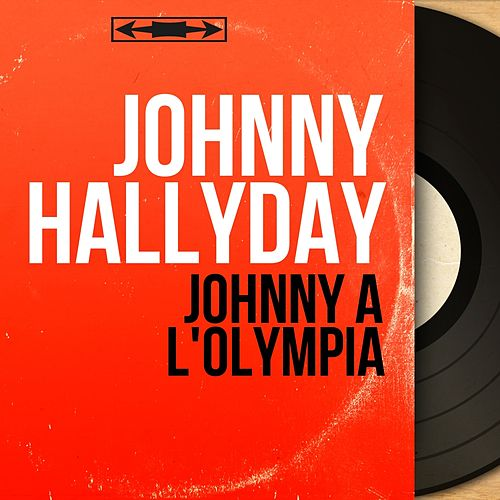 Johnny à l'Olympia (Live, Mono Version) di Johnny Hallyday