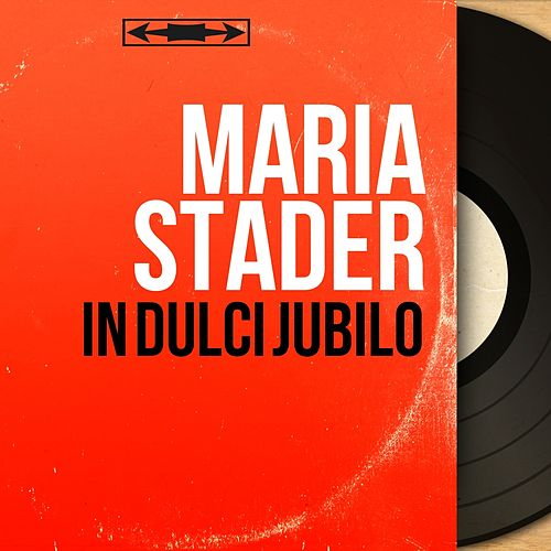In dulci jubilo (Stereo Version) by Maria Stader