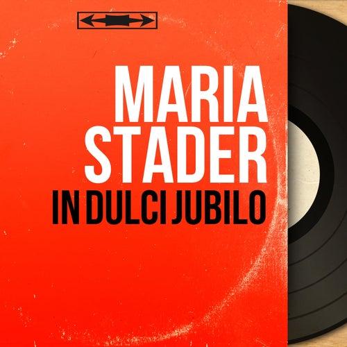 In dulci jubilo (Stereo Version) von Maria Stader