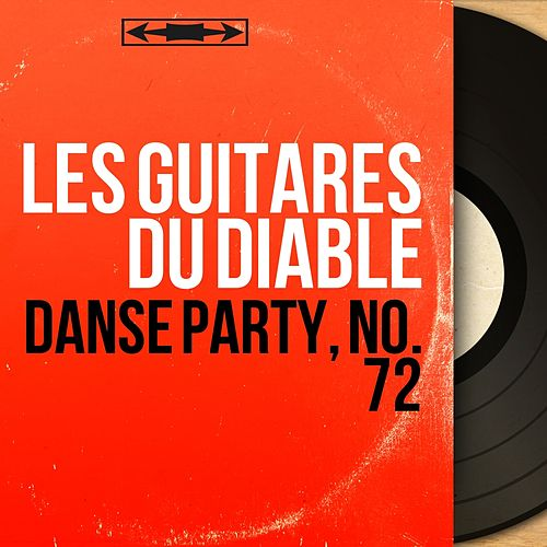Danse party, no. 72 (Mono Version) by Les Guitares Du Diable