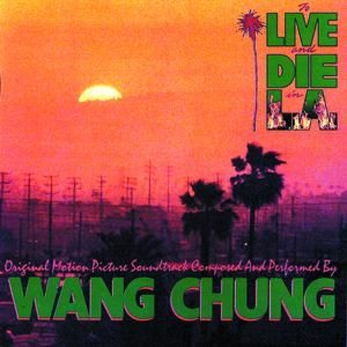 To Live & Die In L.A. by Wang Chung