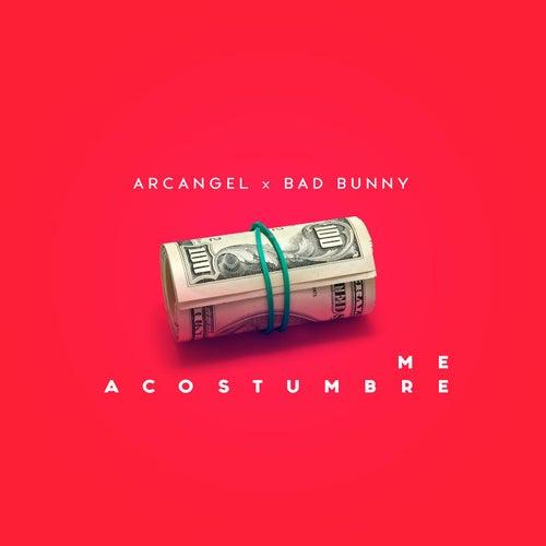 Me Acostumbre (feat. Bad Bunny) de Arcangel