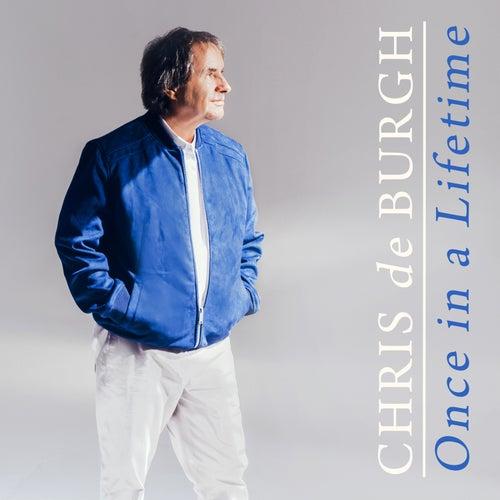 Once in a Lifetime de Chris De Burgh
