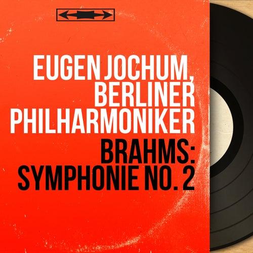 Brahms: Symphonie No. 2 (Mono Version) von Berliner Philharmoniker