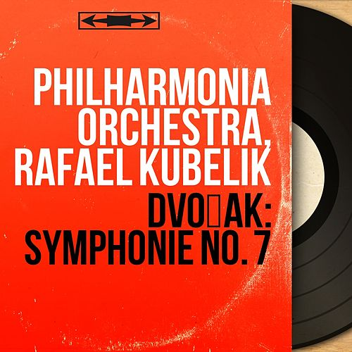 Dvořák: Symphonie No. 7 (Mono Version) von Philharmonia Orchestra