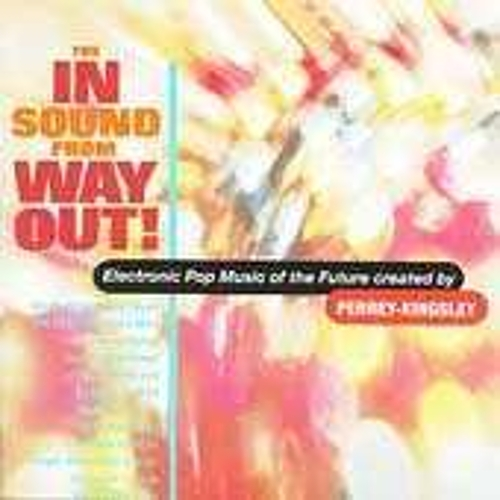 The In Sound From Way Out! von Perrey & Kingsley