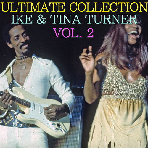 Ultimate Collection: Ike & Tina Turner Vol. 2 von Ike and Tina Turner