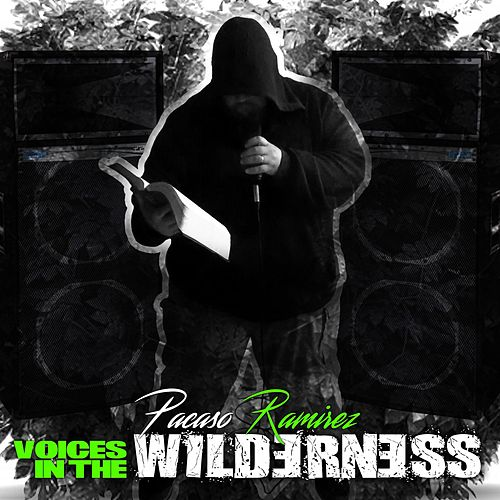 Voices in the Wilderness by Pacaso Ramirez