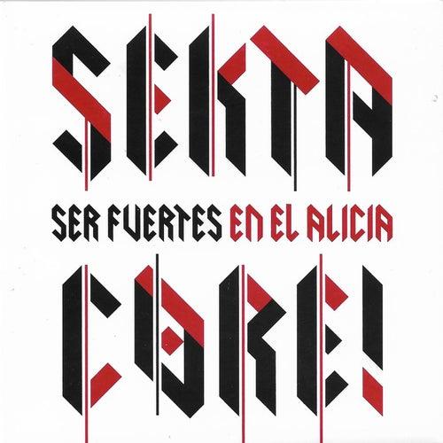 Ser Fuertes en el Alicia by Sekta Core