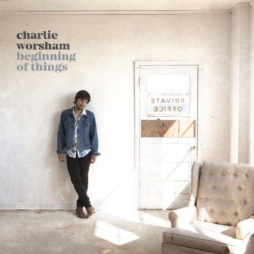 Beginning of Things by Charlie Worsham
