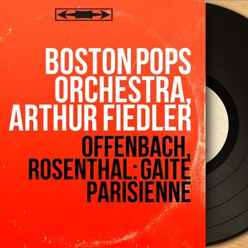 Offenbach, Rosenthal: Gaîté parisienne (Mono Version) de Arthur Fiedler