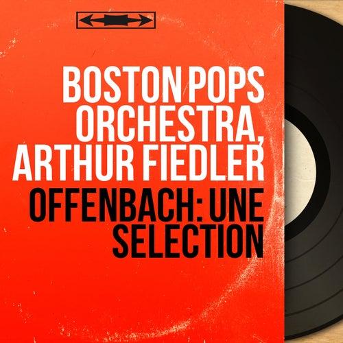 Offenbach: Une sélection (Mono Version) de Arthur Fiedler