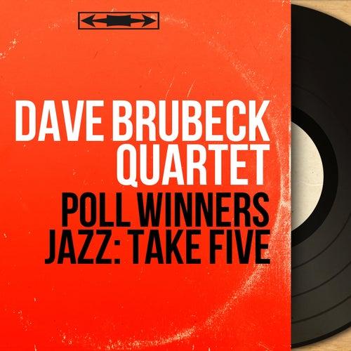 Poll Winners Jazz: Take Five (Mono Version) by The Dave Brubeck Quartet