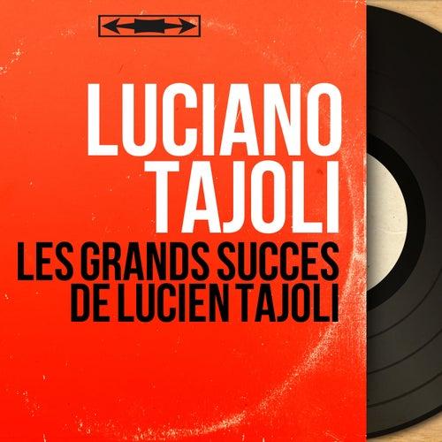 Les grands succès de Lucien Tajoli (Mono Version) von Luciano Tajoli
