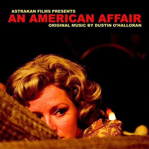 An American Affair by Dustin O'Halloran