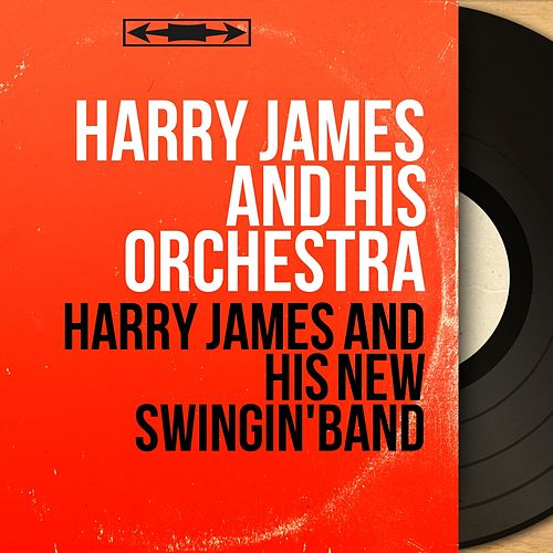Harry James and His New Swingin'band (Mono Version) by George Gershwin