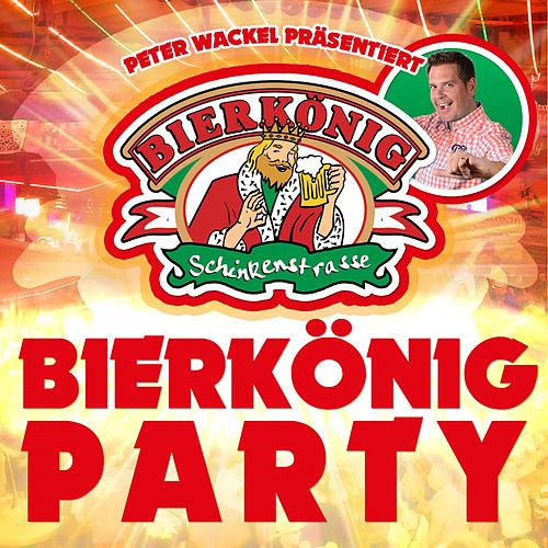 Peter Wackel präsentiert Bierkönig Party von Various Artists