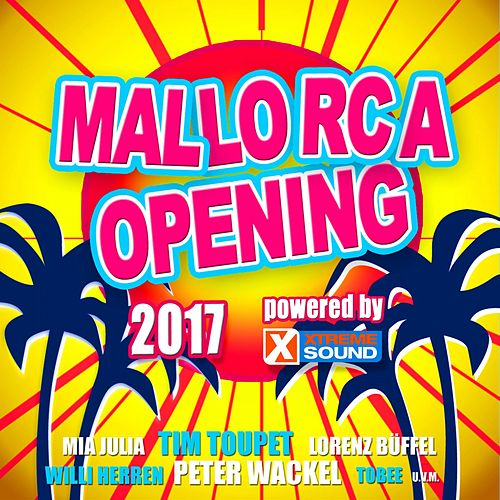 Mallorca Opening 2017 Powered by Xtreme Sound von Various Artists