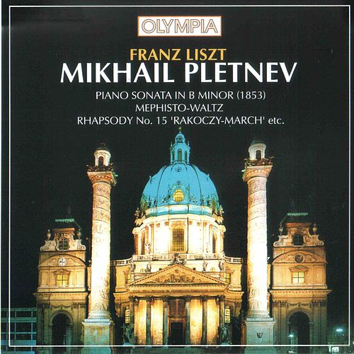 Liszt: Sonata in B Minor. Piano Pieces by Mikhail Pletnev