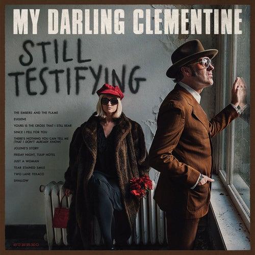Still Testifying by My Darling Clementine
