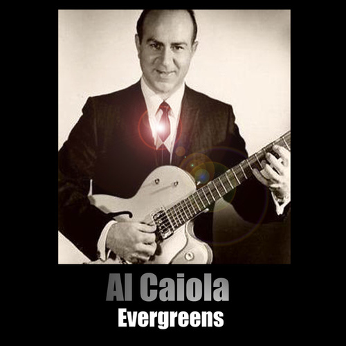 Evergreens by Al Caiola