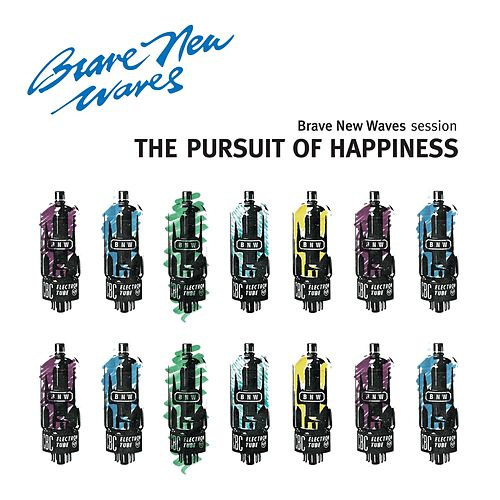 The Pursuit of Happiness: Brave New Waves Session de The Pursuit of Happiness