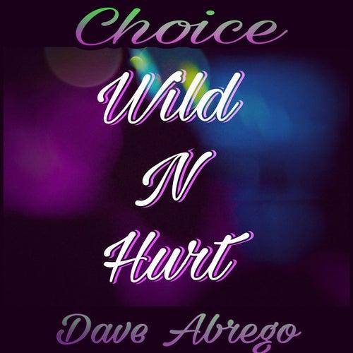 Wild n Hurt (feat. Dave Abrego) de Choice