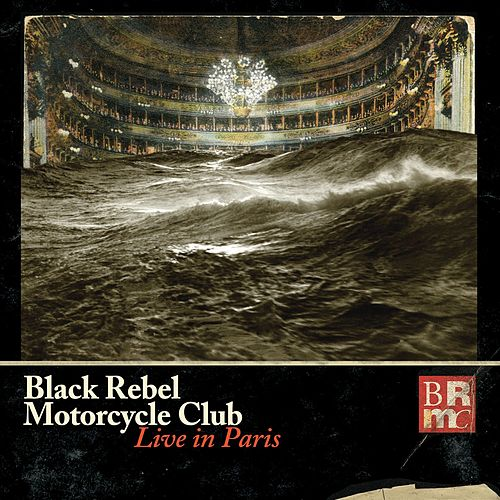 Live In Paris von Black Rebel Motorcycle Club