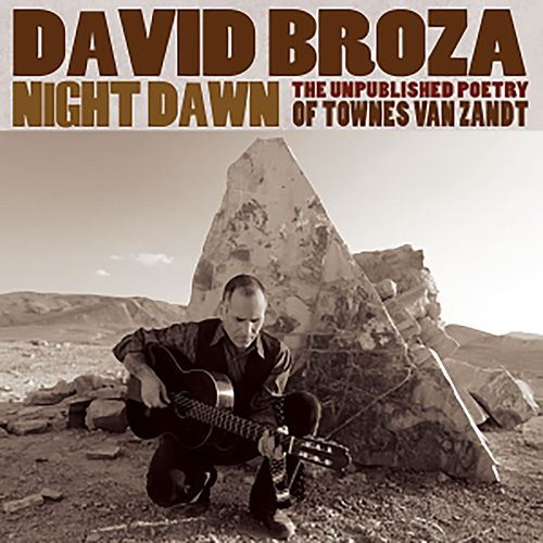 Night Dawn: The Unpublished Poetry of Townes Van Zandt de David Broza