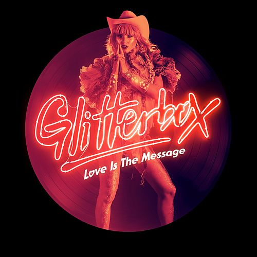 Glitterbox - Love Is The Message de Simon Dunmore
